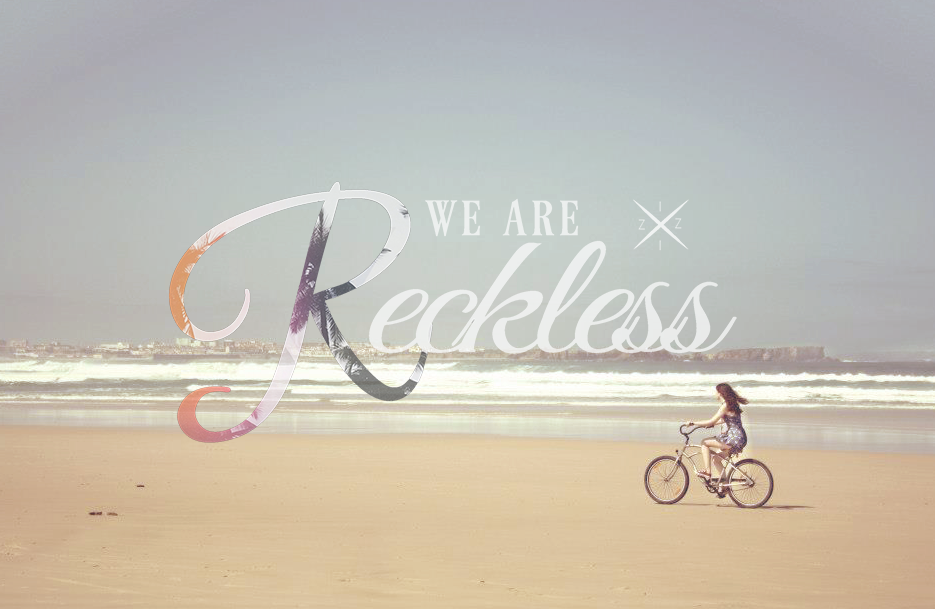 WE ARE RECKLESS BEACH